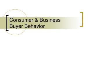 Consumer & Business  Buyer Behavior
