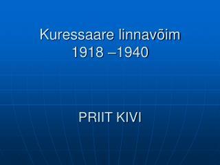 Kuressaare linnavõim 1918 –1940 PRIIT KIVI