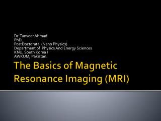The Basics of Magnetic Resonance Imaging (MRI)