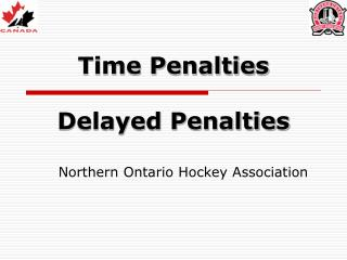 Time Penalties Delayed Penalties