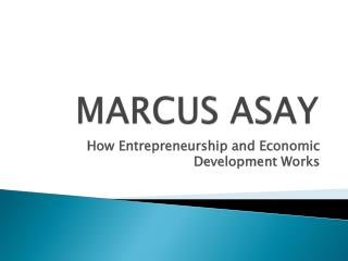 MARCUS ASAY - How Entrepreneurship and Economic Development