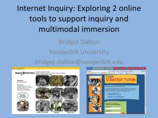 Internet Inquiry: Exploring 2 online tools to support inquiry and multimodal immersion
