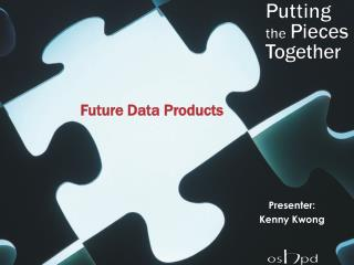 Future Data Products