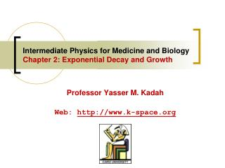 Intermediate Physics for Medicine and Biology  Chapter 2: Exponential Decay and Growth