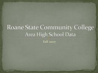 Roane State Community College Area  High School Data