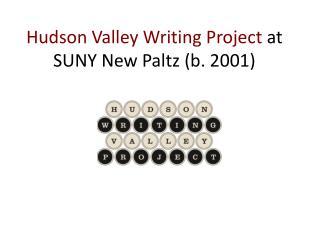 Hudson Valley Writing Project  at SUNY New Paltz (b. 2001)