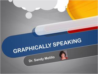 GRAPHICALLY SPEAKING
