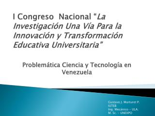 Problemática Ciencia y Tecnología en Venezuela