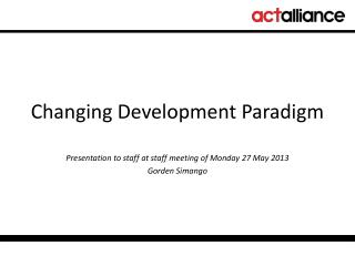 Changing  Development  Paradigm