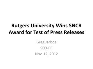 Rutgers University Wins SNCR Award for  Test  of Press  Releases