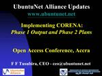 UbuntuNet Alliance Updates ubuntunet    Implementing CORENA:  Phase 1 Output and Phase 2 Plans    Open Access Conference