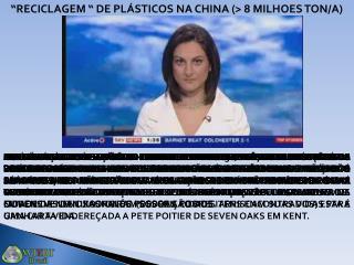 """""""RECICLAGEM """" DE PLÁSTICOS NA CHINA (> 8 MILHOES TON/A)"""