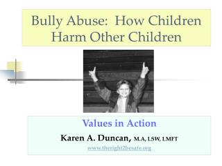 Bully Abuse:  How Children Harm Other Children