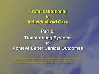 From Institutional to Individualized Care Part 2: Transforming Systems  to Achieve Better Clinical Outcomes
