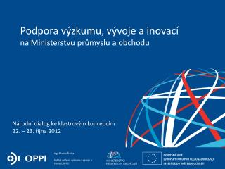 Podpora výzkumu, vývoje a inovací na Ministerstvu průmyslu a obchodu