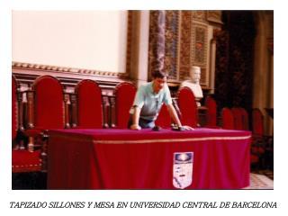 TAPIZADO SILLONES Y MESA EN UNIVERSIDAD CENTRAL DE BARCELONA