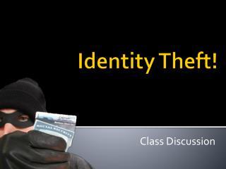 Identity Theft!
