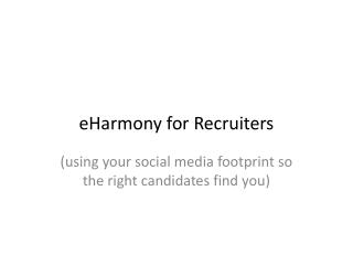 EHarmony for Recruiters