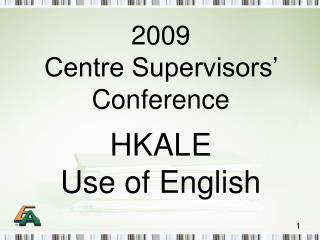 2009 Centre Supervisors' Conference HKALE Use of English
