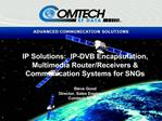 IP Solutions:  IP-DVB Encapsulation, Multimedia Router