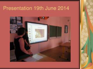 Presentation 19th June 2014