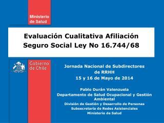 Evaluación Cualitativa Afiliación Seguro Social Ley No 16.744/68