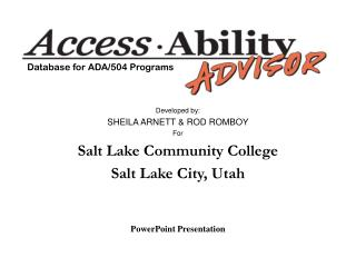 Developed by: SHEILA ARNETT & ROD ROMBOY For Salt Lake Community College Salt Lake City, Utah PowerPoint Presentatio