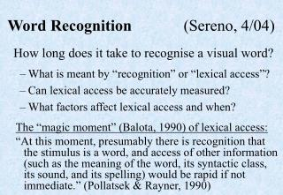 Word Recognition 		     (Sereno, 4/04)