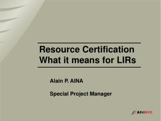 Resource Certification What it means for LIRs