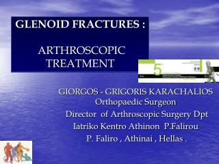 GIORGOS - GRIGORIS KARACHALIOS                    Orthopaedic Surgeon