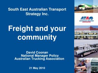 South East Australian Transport Strategy Inc. Freight and your community