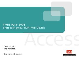 PWE3 Paris 2005 draft-ietf-pwe3-TDM-mib-03.txt