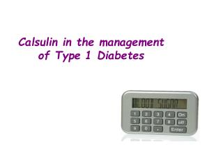 Calsulin in the management of Type 1 Diabetes