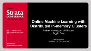 Online Machine Learning with Distributed In-memory Clusters
