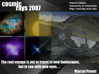 The real voyage is not to travel to new landscapes,                           but to see with new eyes. . . Marcel Prous