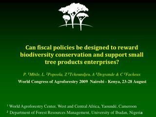 World Congress of Agroforestry 2009 Nairobi - Kenya, 23-28 August