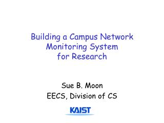 Building a Campus Network Monitoring System for Research