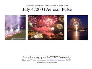 FASTNET Event Report: 040705July4Haze, July 6, 2004 July 4, 2004 Aerosol Pulse