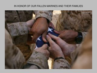 IN HONOR OF OUR FALLEN MARINES AND THEIR FAMILIES