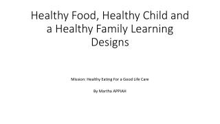 Healthy Food, Healthy Child and a Healthy Family Learning Designs