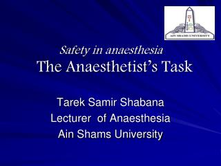 Safety in Anaesthesia : the anaesthetist's task