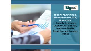 Solar PV Power in India, Market Outlook to 2025, Update 2014
