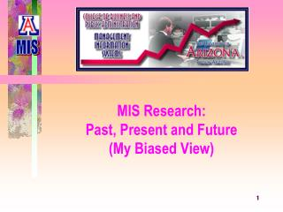 MIS Research:  Past, Present and Future (My Biased View)