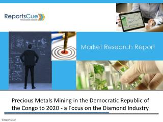 Diamond Industry Trend in Precious Metals Mining in Congo
