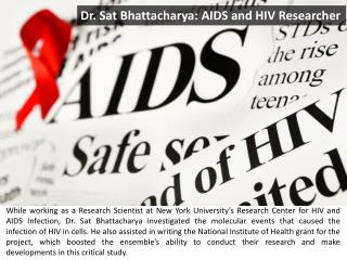 Dr. Sat Bhattacharya: AIDS and HIV Researcher