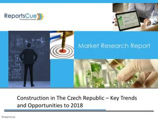 Czech Republic Construction Industry Research 2018