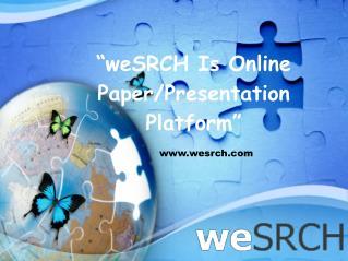 weSRCH Is Online Paper/Presentation Sharing Platform for Ele