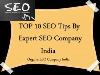 TOP 10 SEO Tips By Expert SEO Company India