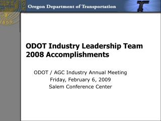 ODOT Industry Leadership Team 2008 Accomplishments
