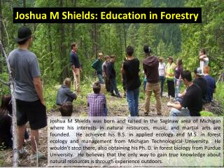 Joshua M Shields - Education in Forestry